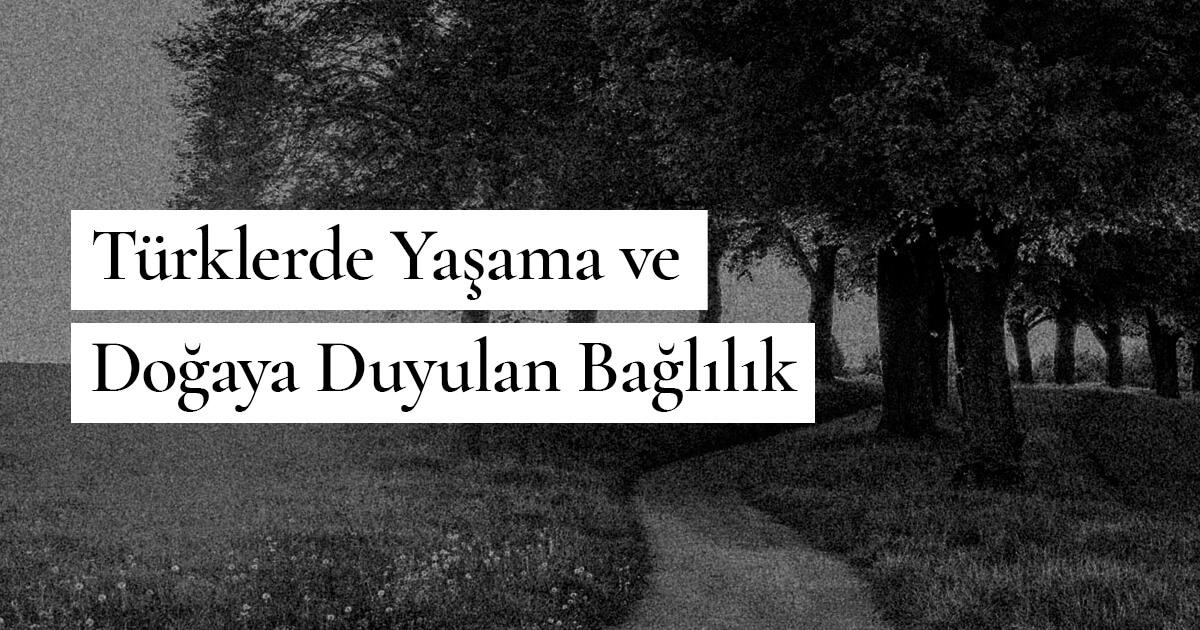 Türklerde Yaşama ve Doğaya Duyulan Bağlılık