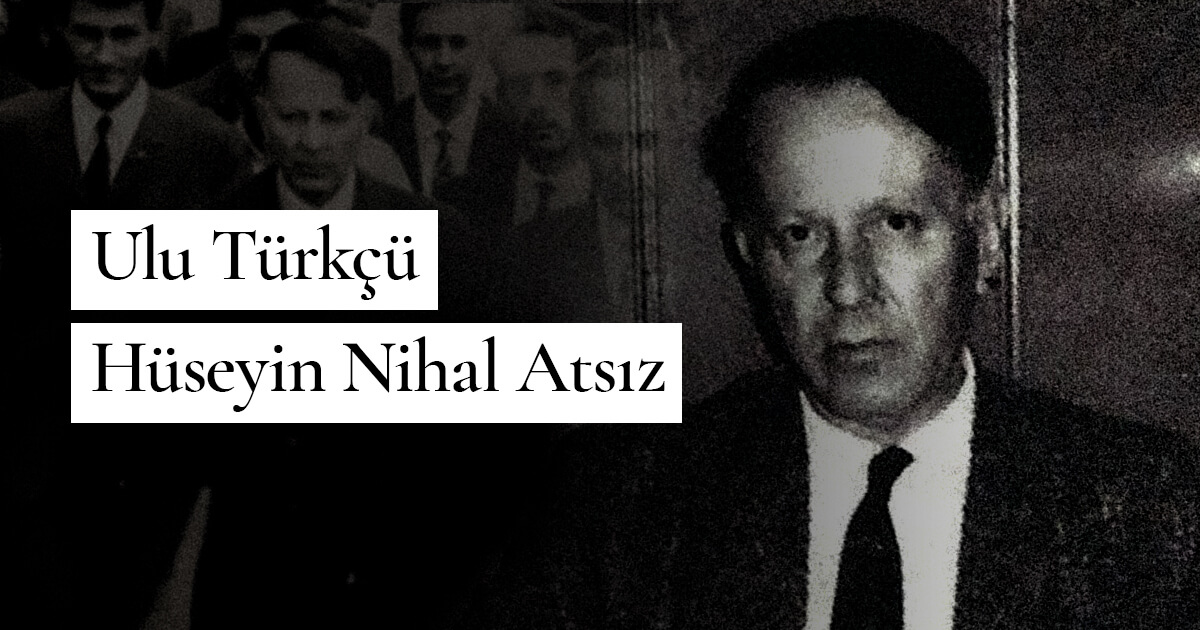 Ulu Türkçü Hüseyin Nihal Atsız